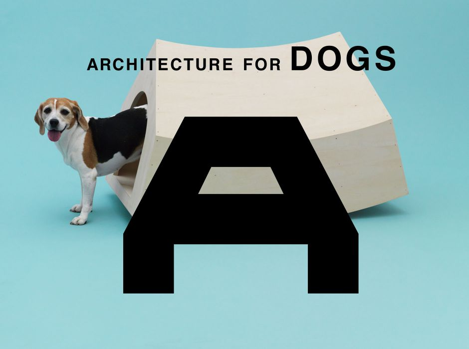 Architecture for Dogs (exhibition, 2012)